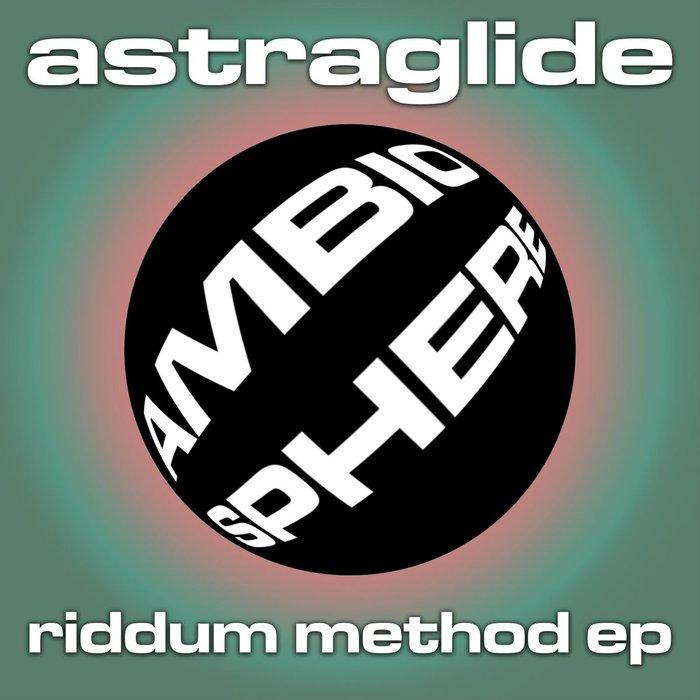 ASTRAGLIDE - Riddum Method EP
