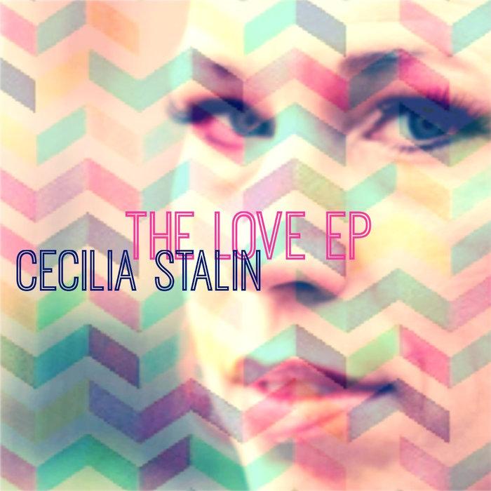 CECILIA STALIN - The Love EP