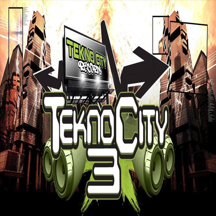 VARIOUS - Tekno City Vol 3