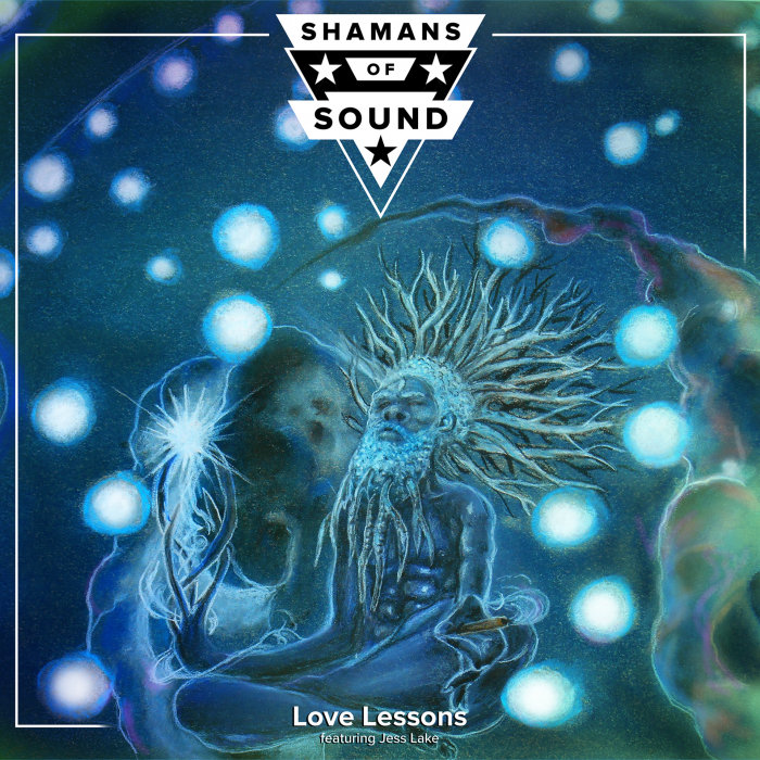 SHAMANS OF SOUND - Love Lessons