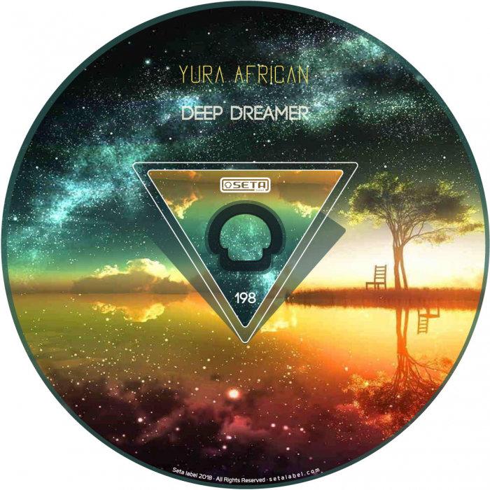 YURA AFRICAN - Deep Dreamer