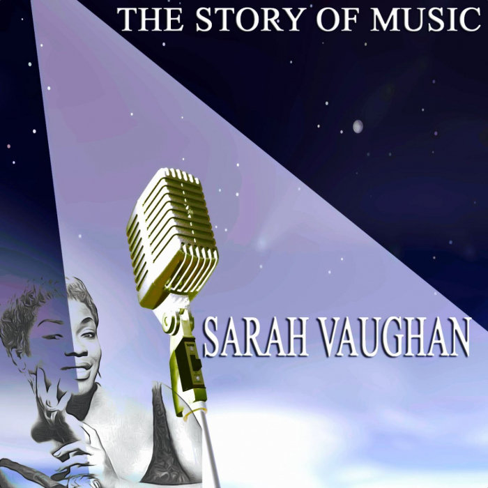 SARAH VAUGHAN - The Story Of Music