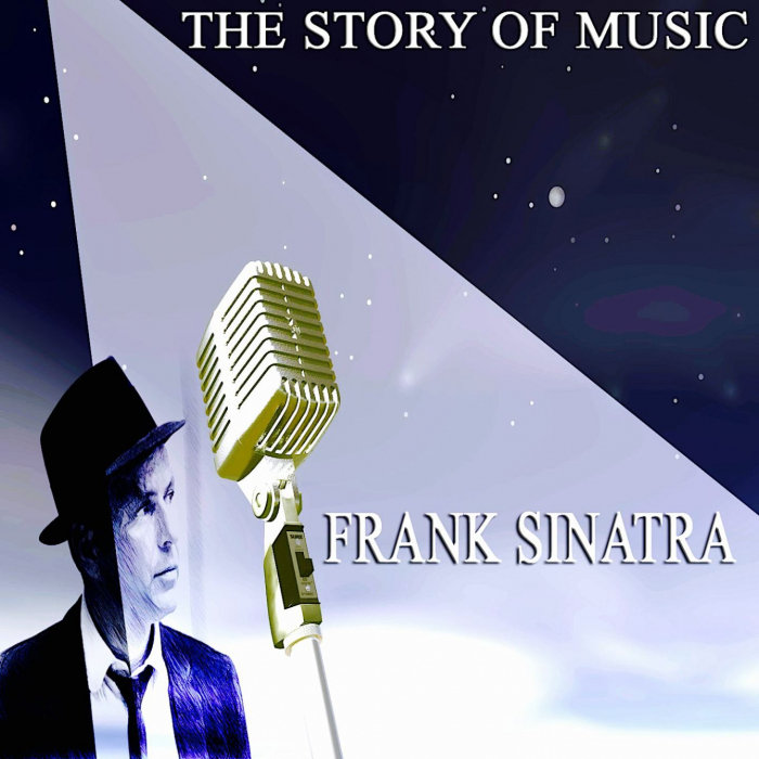 FRANK SINATRA - The Story Of Music (Only Original Songs)