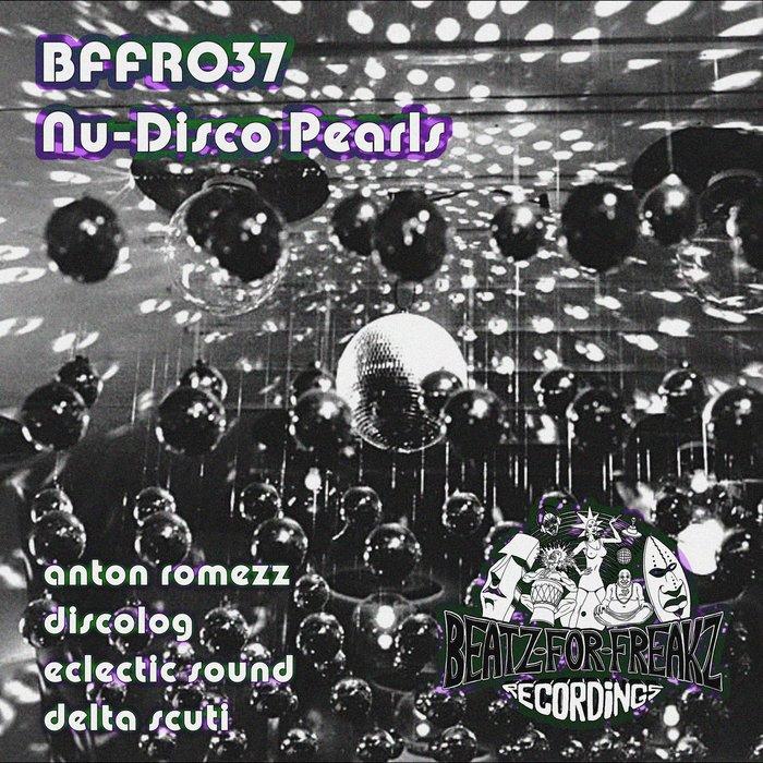 ANTON ROMEZZ/DISCOLOG/ECLECTIC SOUND/DELTA SCUTI - Nu-Disco Pearls