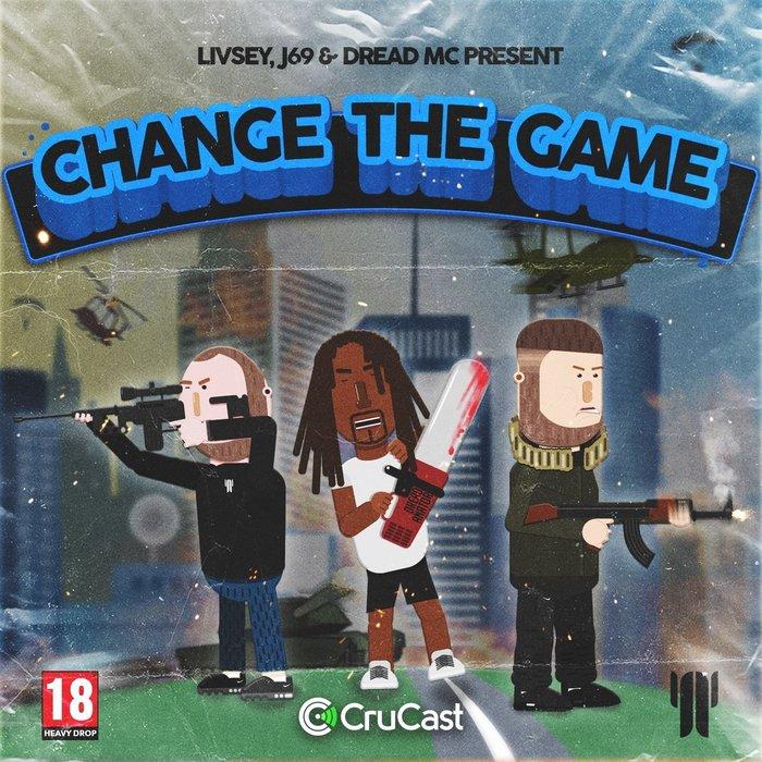 LIVSEY/J69/DREAD MC - Change The Game