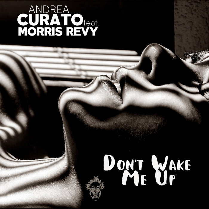 ANDREA CURATO feat MORRIS REVY - Don't Wake Me Up
