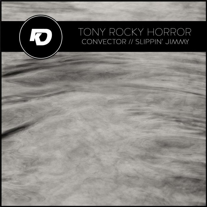 TONY ROCKY HORROR - Convector/Slippin Jimmy