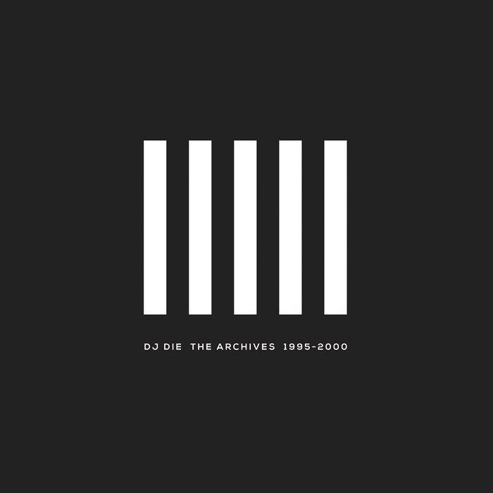 DJ DIE - The Archives 1995-2000