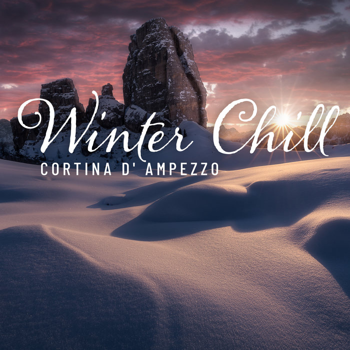 VARIOUS - Winter Chill: Cortina D' Ampezzo