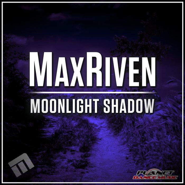 MAXRIVEN - Moonlight Shadow