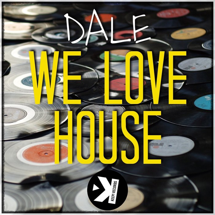 DALE - We Love House