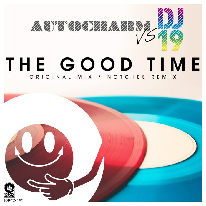 AUTOCHARM/DJ 19 - The Good Time