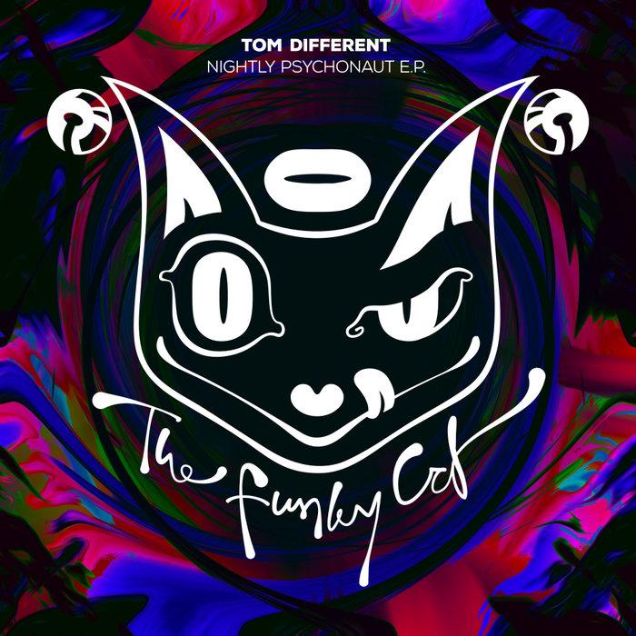 TOM DIFFERENT - Nightly Psychonaut EP