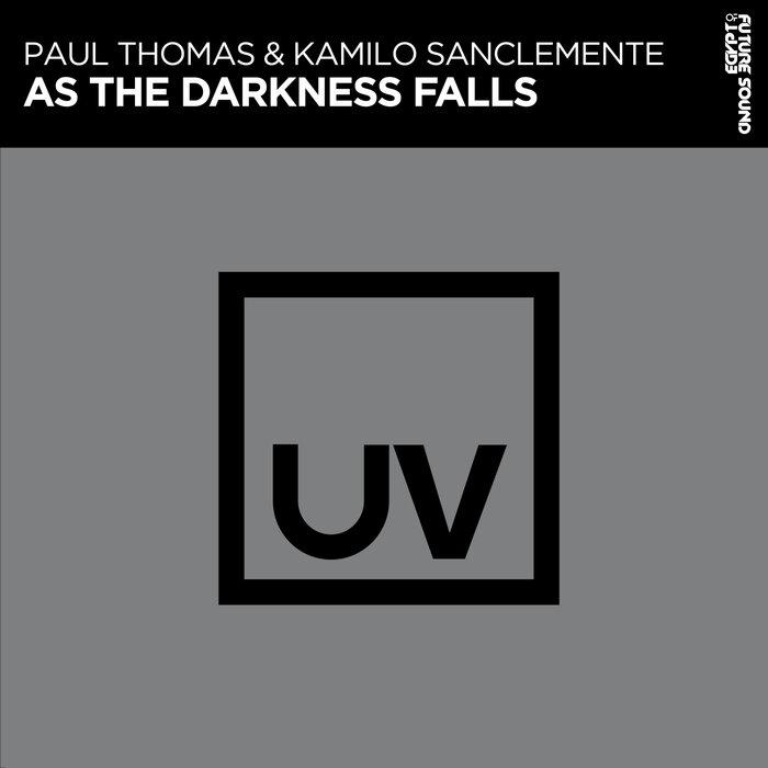 PAUL THOMAS/KAMILO SANCLEMENTE - As The Darkness Falls