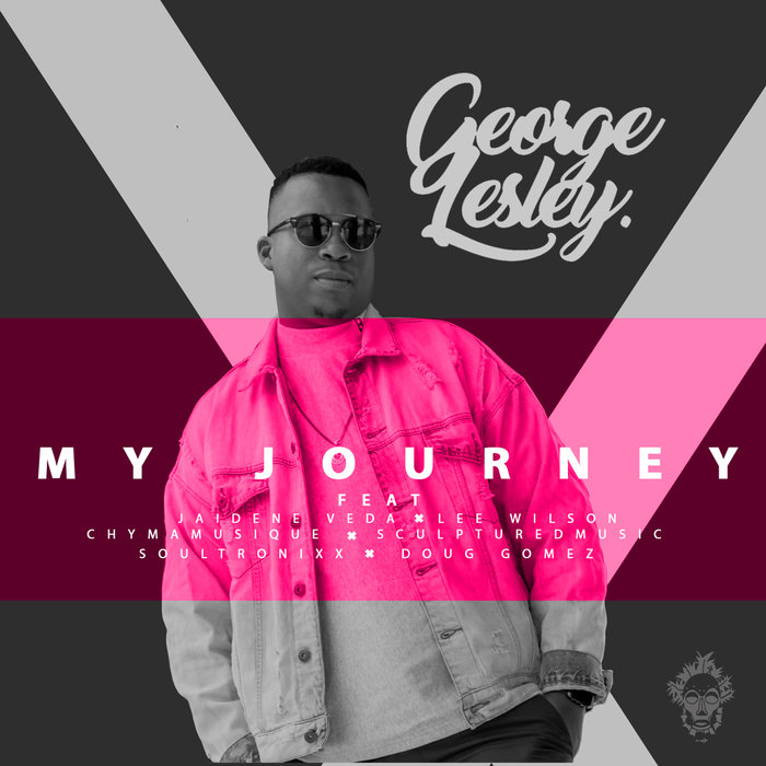 GEORGE LESLEY - My Journey