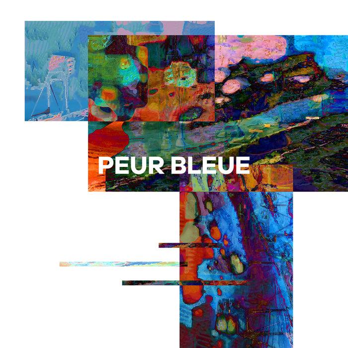PEUR BLEUE - Peur Bleue