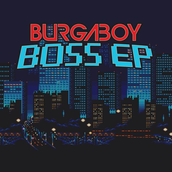BURGABOY - Boss EP