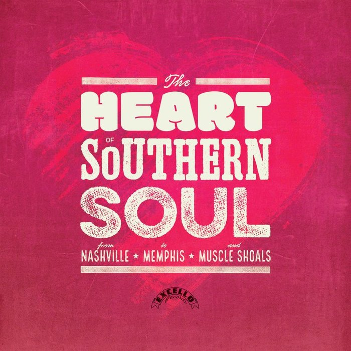 VARIOUS - The Heart Of Southern Soul: From Nashville To Memphis & Muscle Shoals