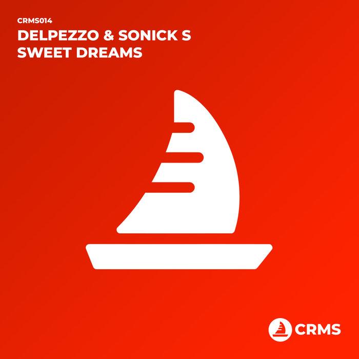 DELPEZZO/SONICK S - Sweet Dreams