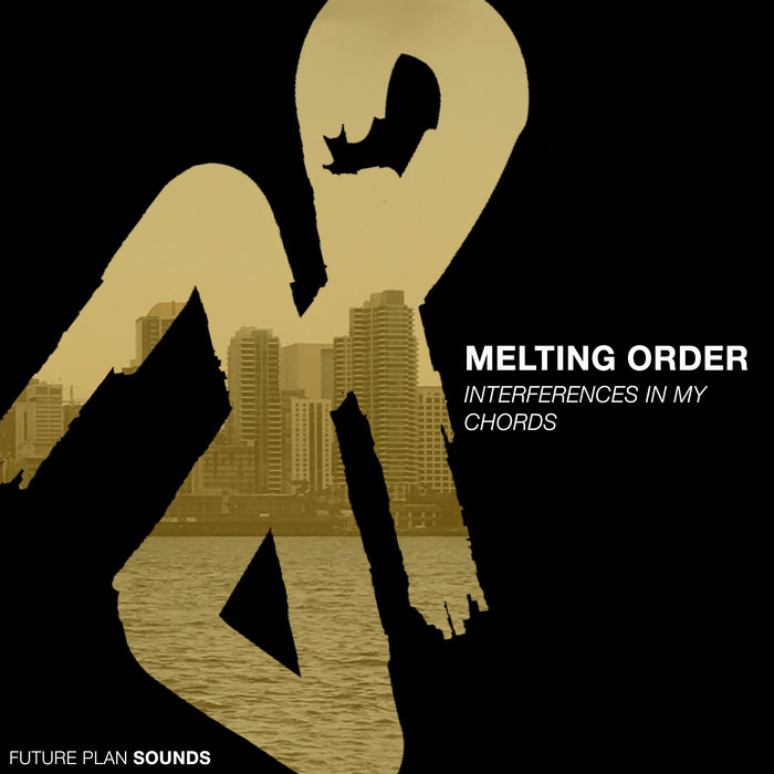 MELTING ORDER - Interferences In My Chords