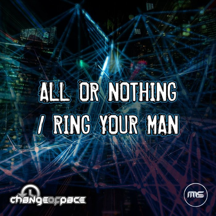 CHANGE OF PACE - All Or Nothing/Ring Your Man