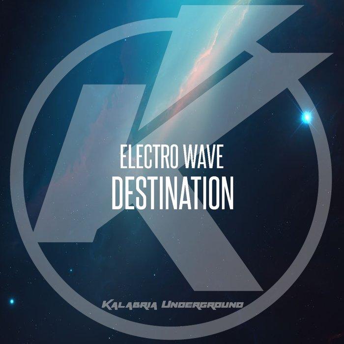 ELECTRO WAVE - Destination