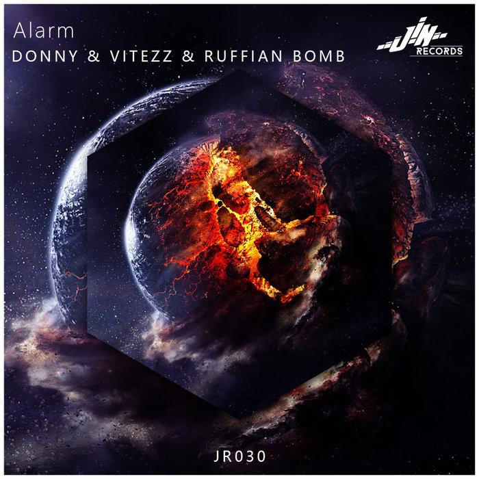 DONNY & VITEZZ & RUFFIAN BOMB - Alarm