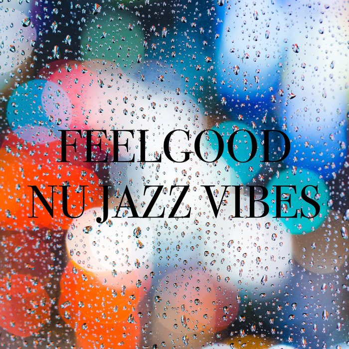 VARIOUS - Feelgood Nu Jazz Vibes