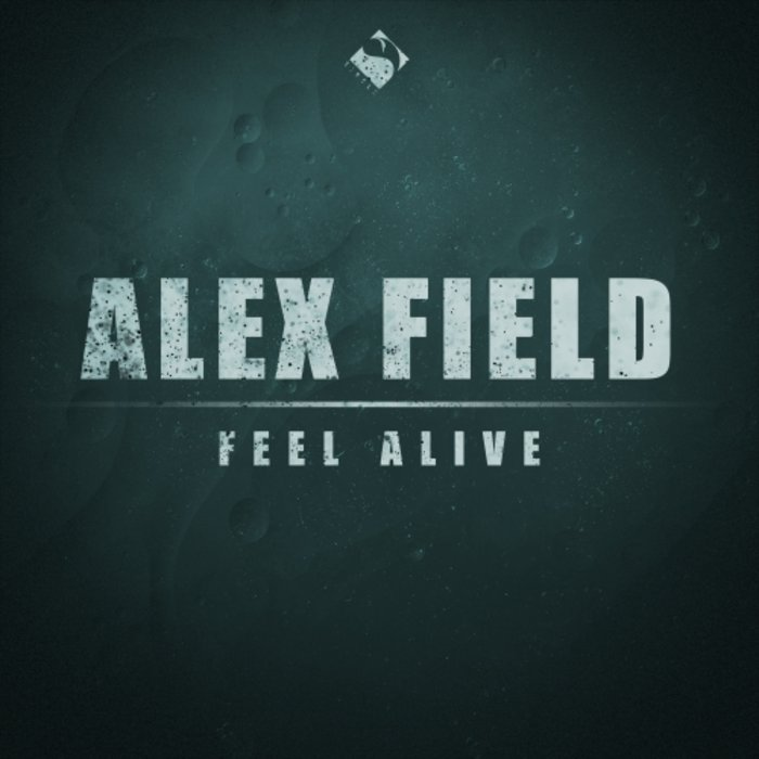 ALEX FIELD - Feel Alive