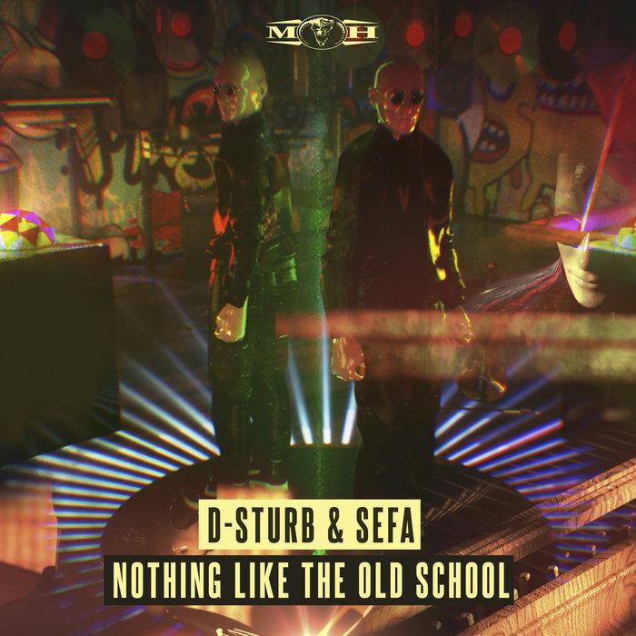 D-STURB & SEFA - Nothing Like The Oldschool