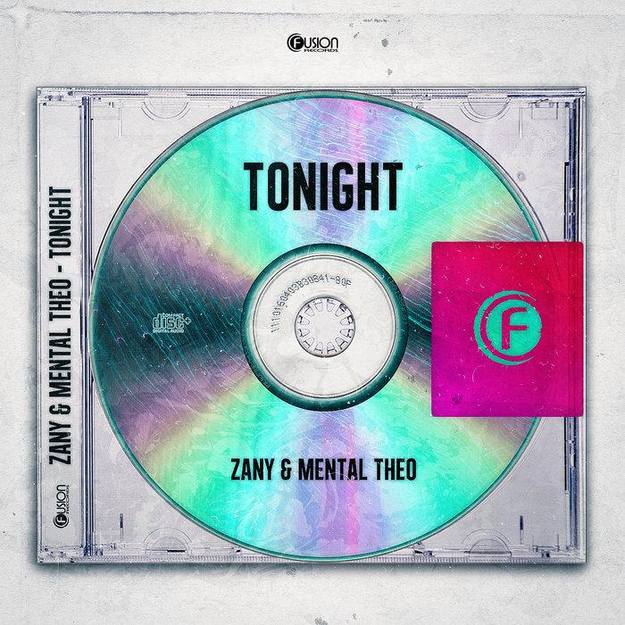ZANY & MENTAL THEO - Tonight