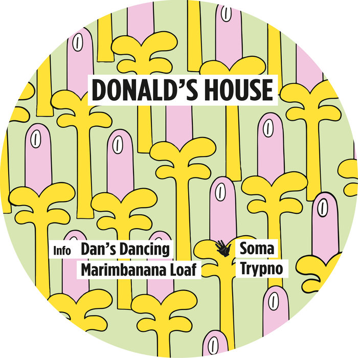DONALD'S HOUSE - Dan's Dancing EP