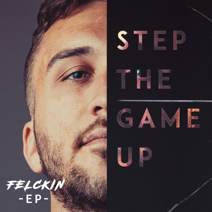 FELCKIN - Step The Game Up