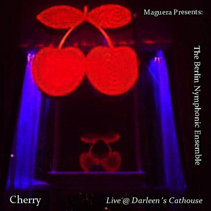 MAGUERA - The Berlin Nymphonic Ensemble - Cherry