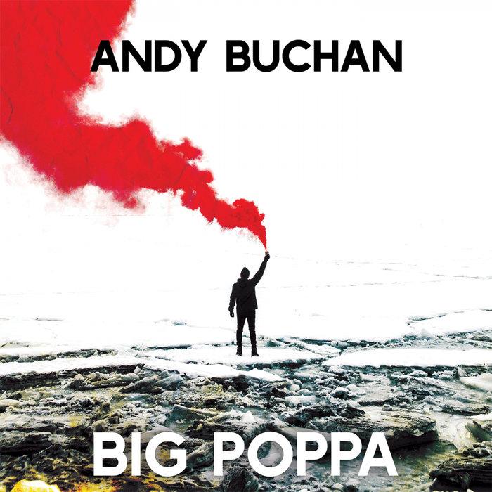 ANDY BUCHAN - Big Poppa