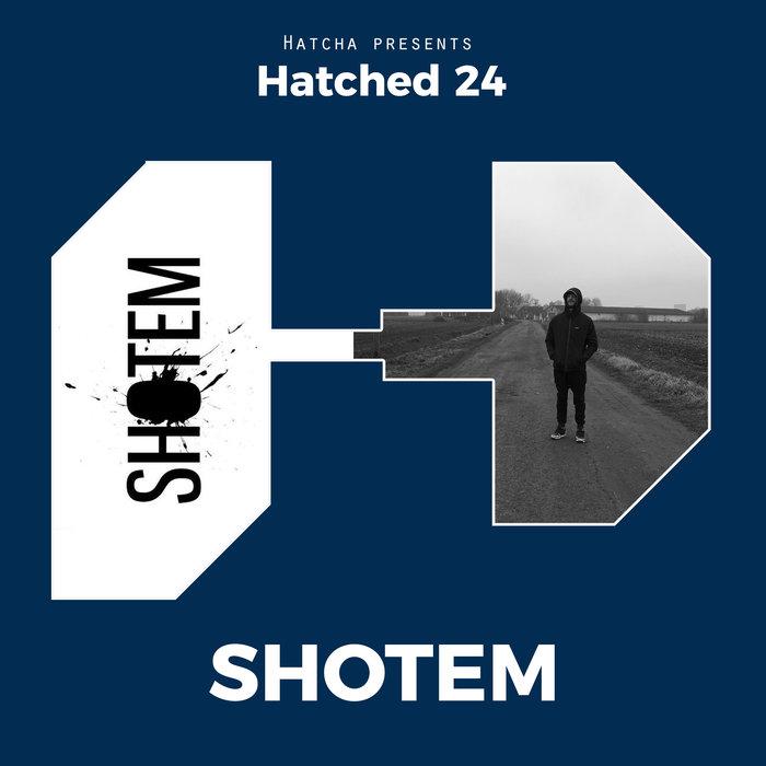SHOTEM - Hatched 24