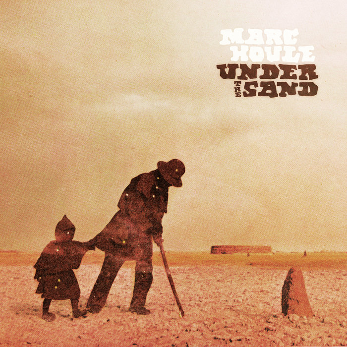 MARC HOULE - Under The Sand EP