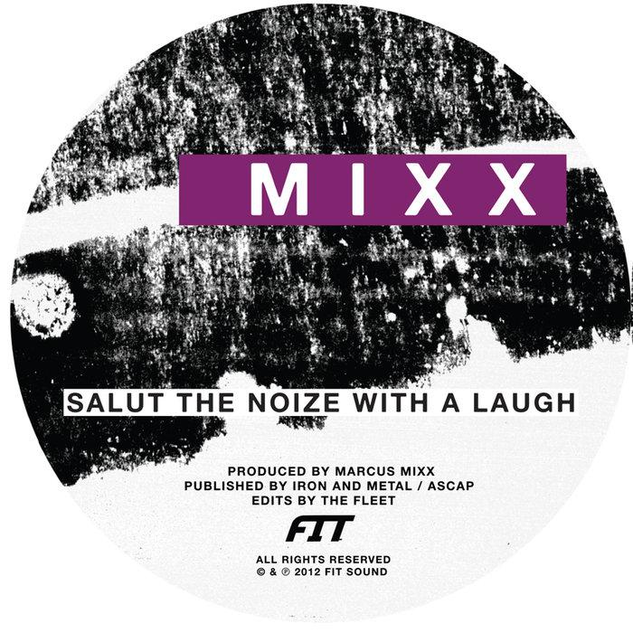 MARCUS MIXX/FIT SIEGEL - Salut The Noize With A Laugh/Kali