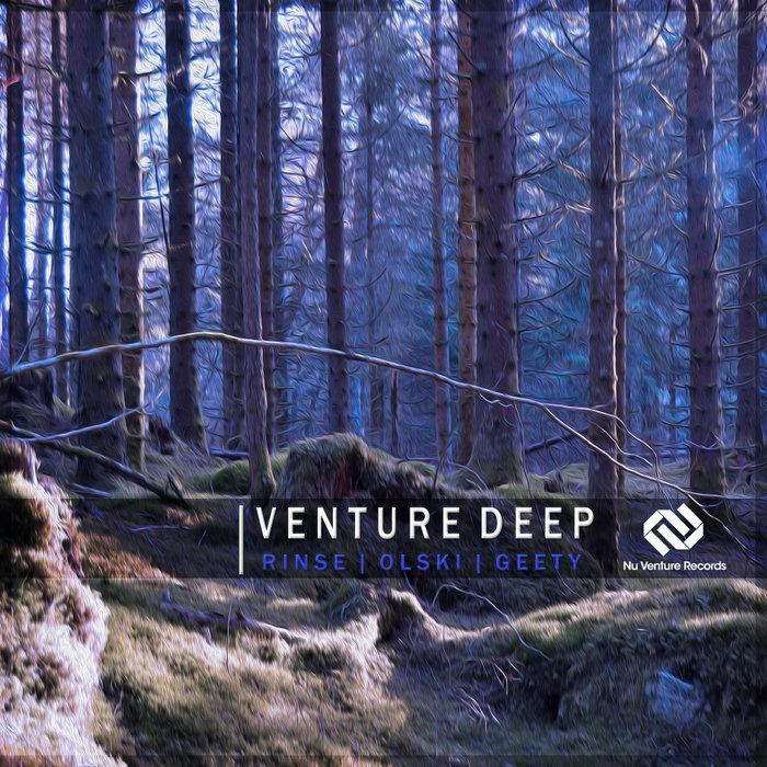 RINSE/OLSKI/GEETY - Venture Deep EP