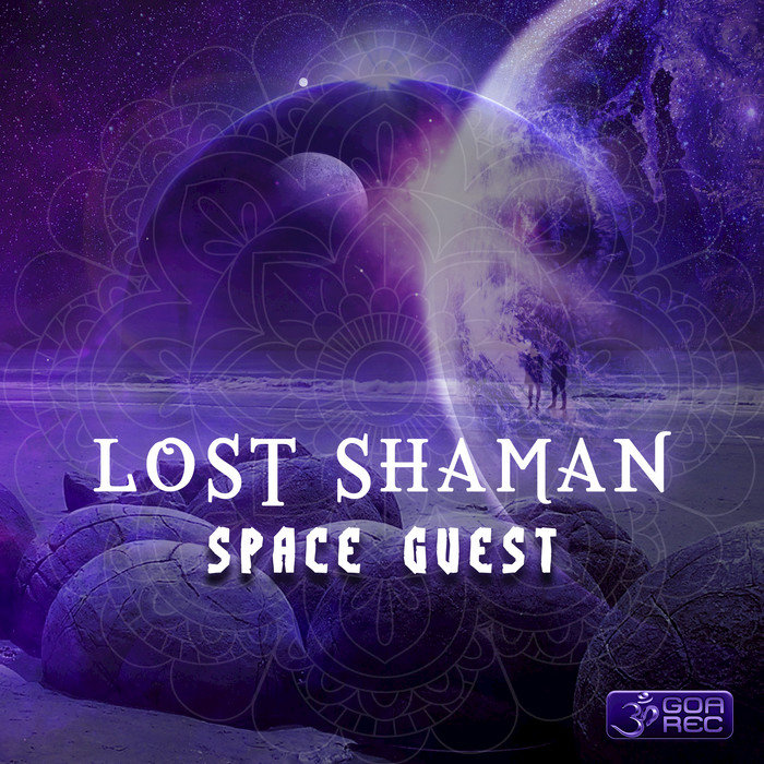 LOST SHAMAN - Space Guest