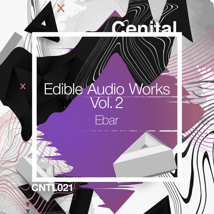 EBAR - Edible Audio Works Vol 2
