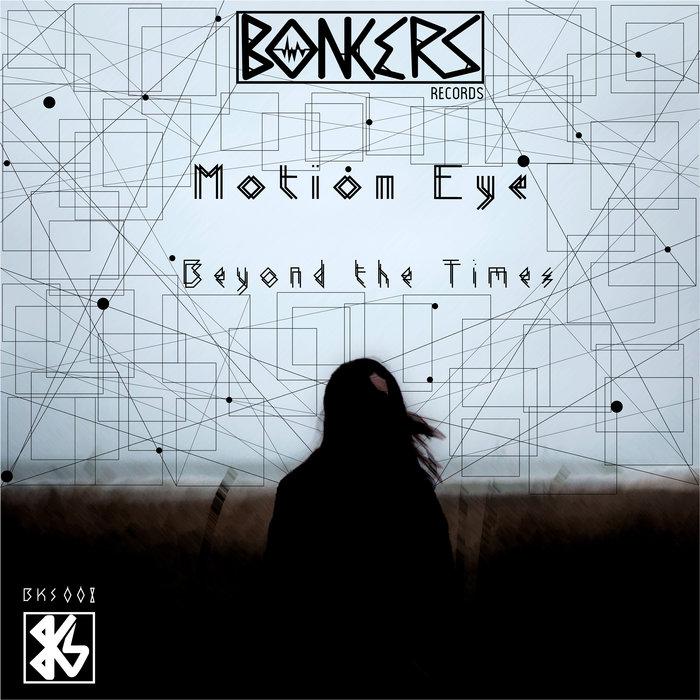 MOTION EYE - Beyond The Times