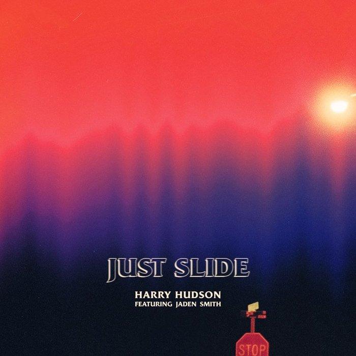 HARRY HUDSON feat JADEN SMITH - Just Slide