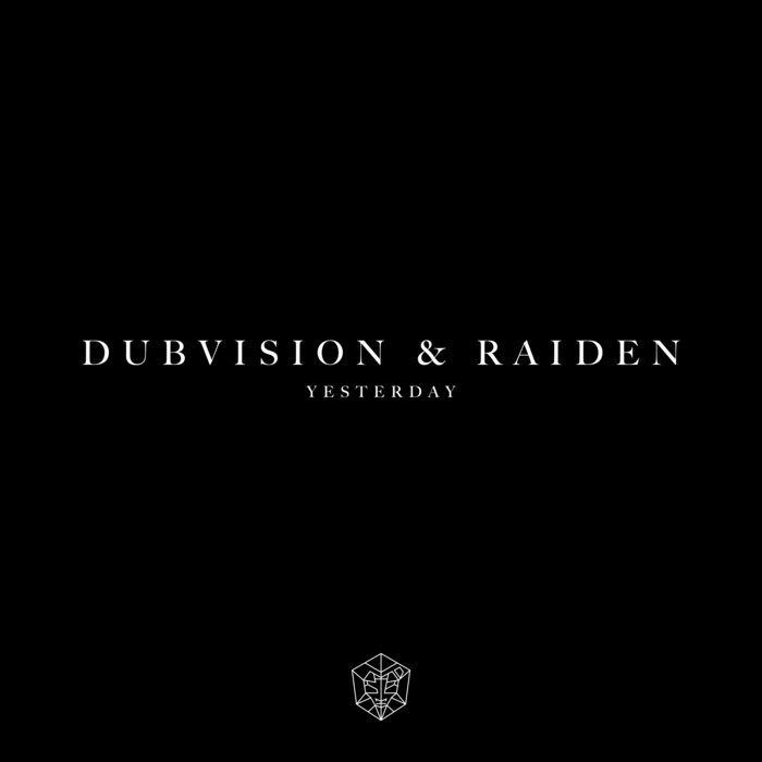 DUBVISION & RAIDEN - Yesterday