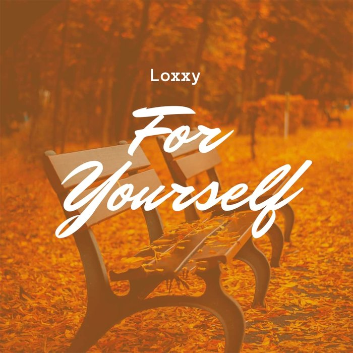 LOXXY - For Yourself