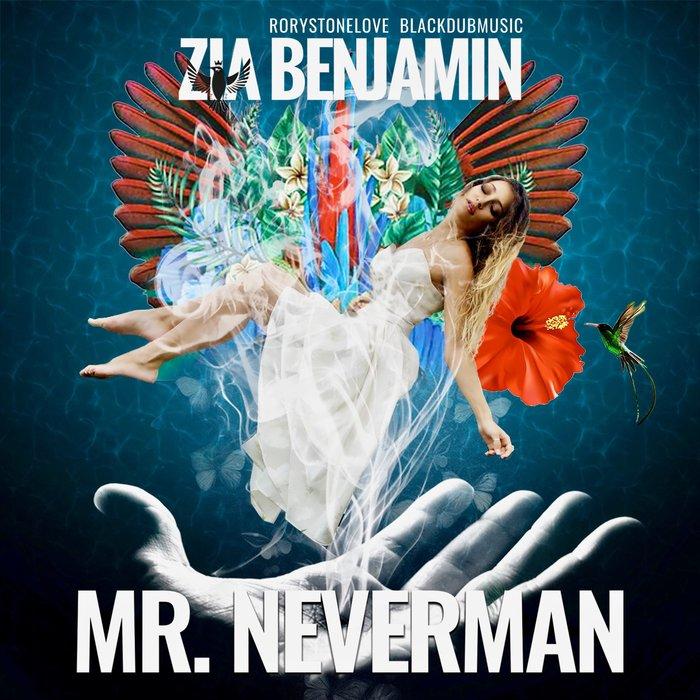 RORYSTONELOVE & ZIA BENJAMIN - Mr Neverman