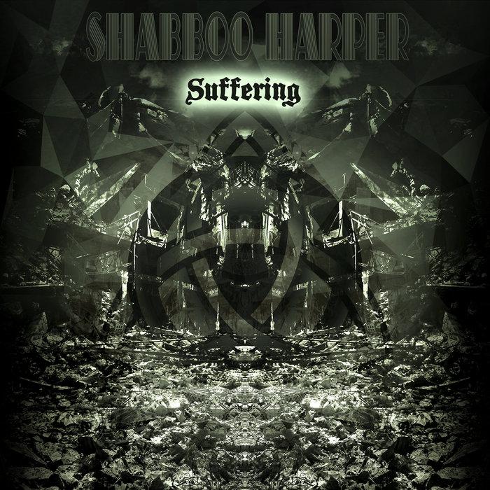 SHABBOO HARPER - Suffering