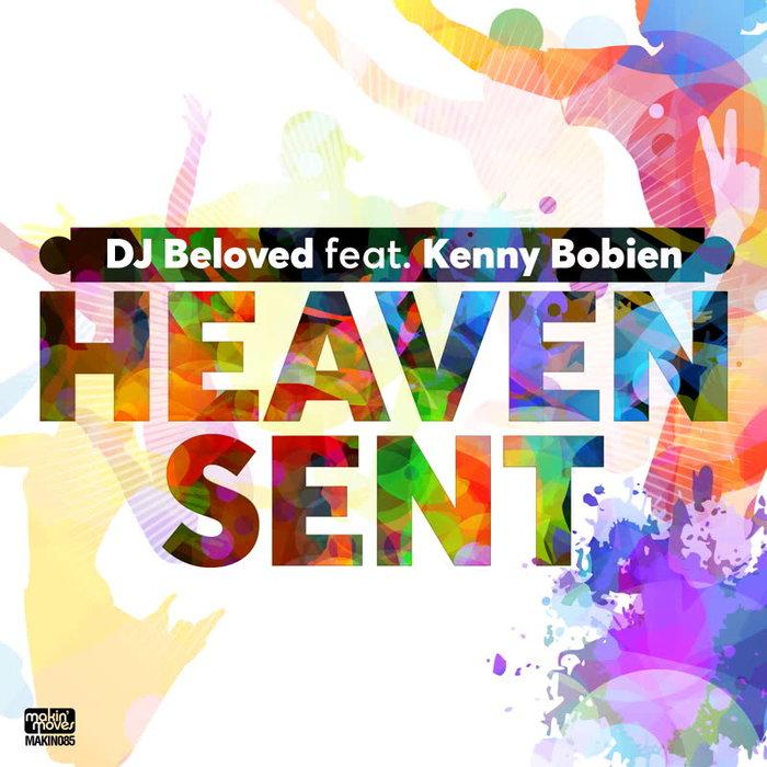 DJ BELOVED feat KENNY BOBIEN - Heaven Sent