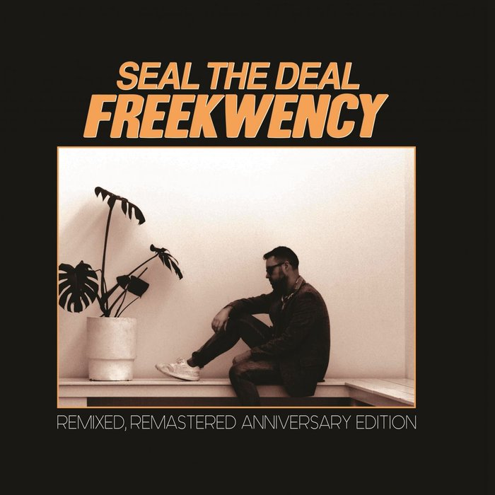 FREEKWENCY - Seal The Deal (Remastered)