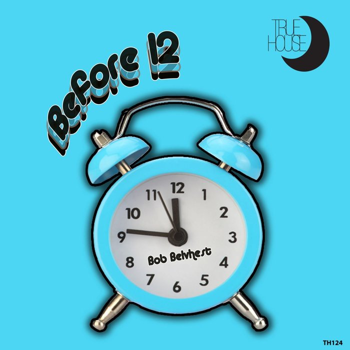 BOB BELVHEST - Before 12